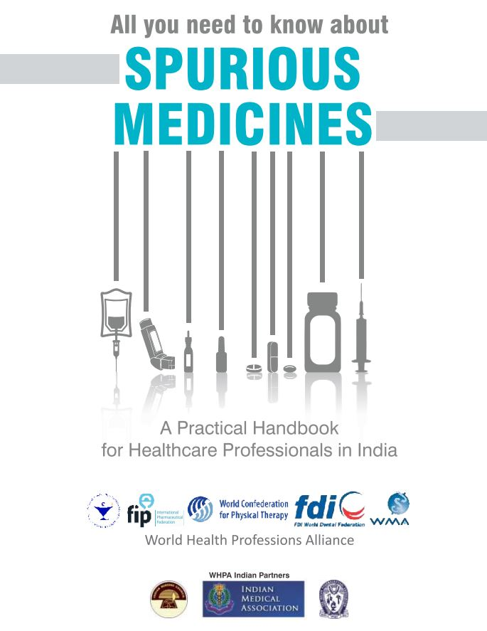 """All you need to know about Spurious Medicines"", A Guidebook"