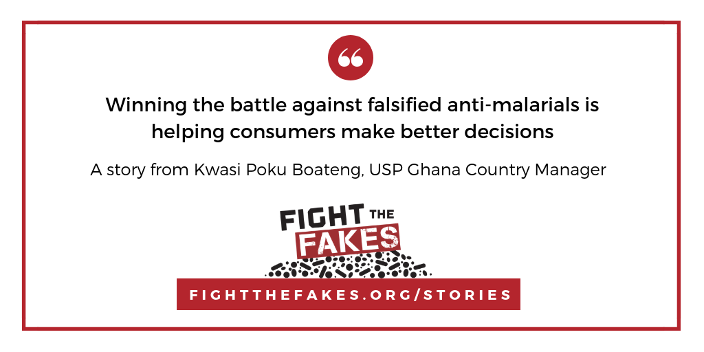 Winning the battle against falsified anti-malarials is helping consumers make better decisions –  Kwasi Boateng, USP Ghana