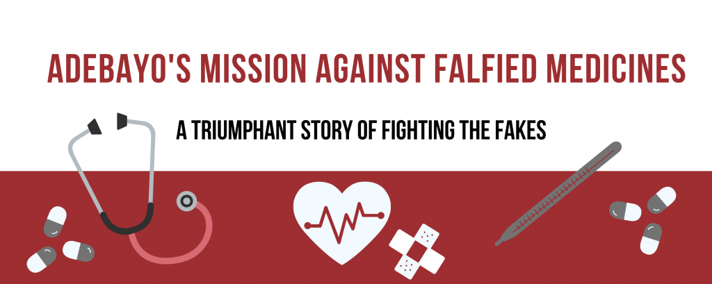 Turning a personal experience with falsified medicines into a mission to fight #fakemeds – Adebayo's story